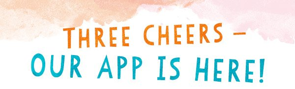 Three Cheers - Our App Is Here!