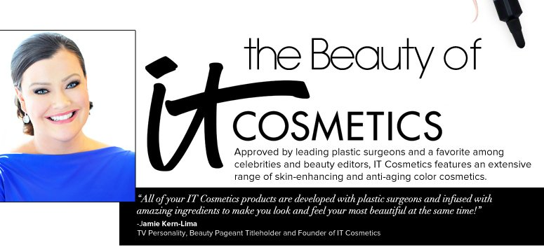 The Beauty of IT Cosmetics. Approved by leading plastic surgeons and a favorite among celebrities and beauty editors, IT Cosmetics features an extensive range of skin-enhancing and anti-aging color cosmetics.