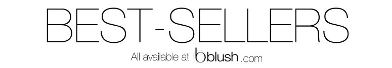 Best Sellers all available on Blush.com