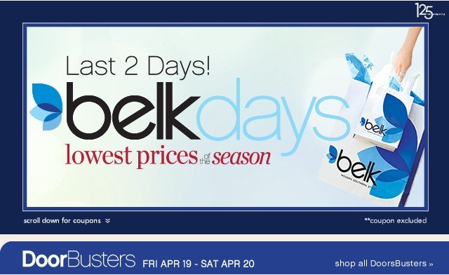 Belk Days Lowest Prices of the Season. Last 3 Days!