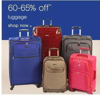 60-65% off luggage. Shop now.