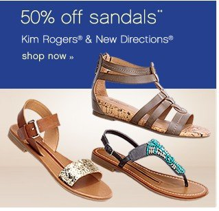50% off sandals. Kim Rogers® & New Directions®. Shop now.