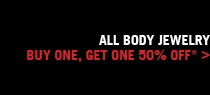 ALL BODY JEWELRY BUY ONE, GET ONE 50% OFF >