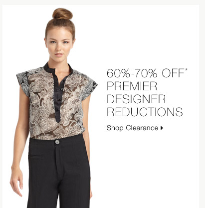 60%-70% Off* Premier Designer Reductions