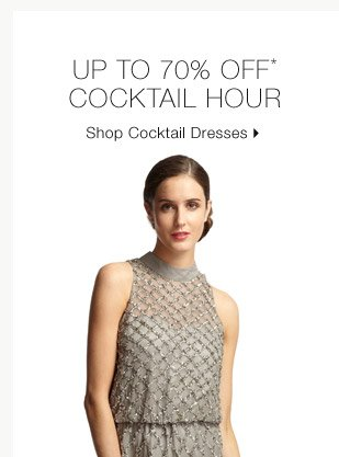 Up To 70% Off* Cocktail Hour
