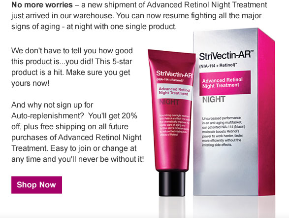 No more worries - a new shipment of Advanced Retinol Night Treatment just arrived