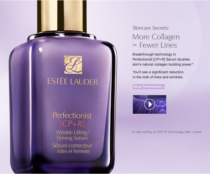 Skincare Secrets: More Collagen  = Fewer Lines Breakthrough technology in Perfectionist [CP+R] Serum doubles skin's natural collagen building power.*  You'll see a significant reduction in the look of lines and wrinkles.   Shop Perfectionist »  *In vitro testing of CPR-75 Technology after 1 week.
