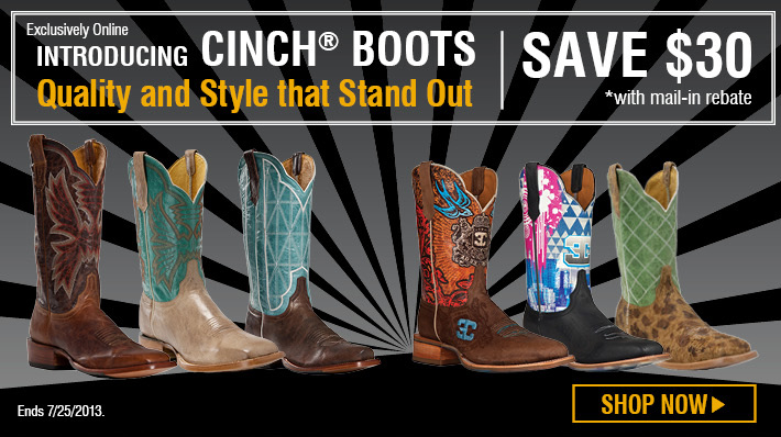 Exclusively Online - Introducing Cinch® Boots, Quality and style that stands out. Save $30 with with mail in rebate