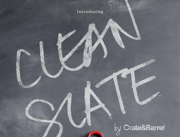 Introducing Clean Slate by Crate and  Barrel
