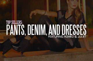 Top Sellers: Pants, Denim, and Dresses