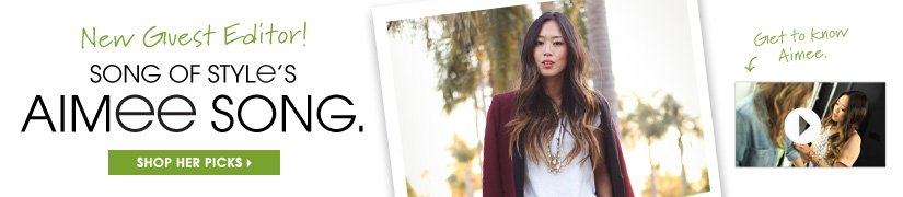 New Guest Editor! SONG OF STYLE'S AIMEE SONG. SHOP HER PICKS