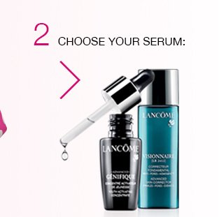 2 | CHOOSE YOUR SERUM: