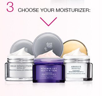 3 | CHOOSE YOUR MOISTURIZER: