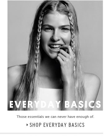 EVERYDAY BASICS - Shop Everyday Basics