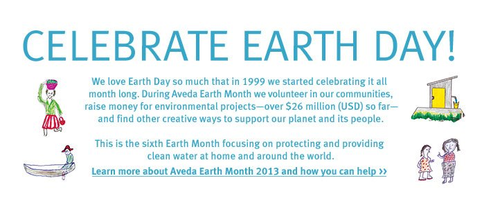 earth day. Learn more about Aveda Earth Month 2013 and how you can help