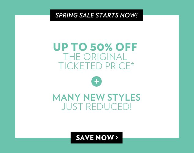 Spring sale Starts Now! Up to 50% off the original ticketed price.*