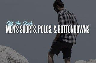 Off The Clock: Men's Shorts, Polos, & Buttondowns