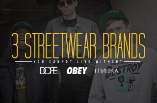 3 Streetwear Brands You Cannot Live Without