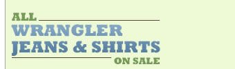 All Wrangler Jeans and Shirts on Sale