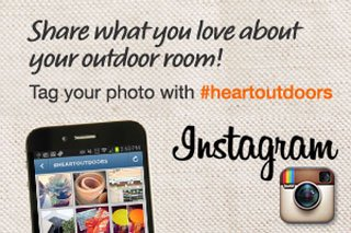 Share what you love about your outdoor room on Instagram. #heartoutdoors