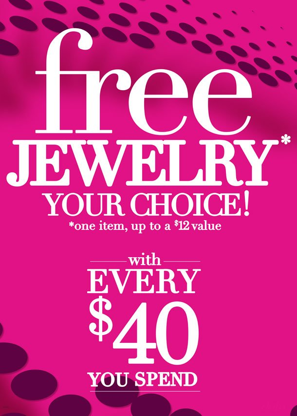 FREE JEWELRY-Your Choice! ONE ITEM, Up to a $12 Value with Every $40 You Spend! SHOP NOW!