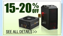 15-20% OFF SELECT PC CASES & POWER SUPPLIES!*