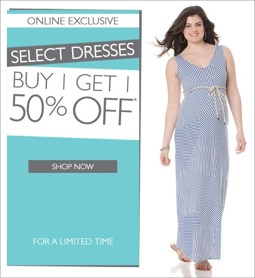 Online Exclusive: Select Dresses - Buy 1, Get 1 50% Off - For a Limited Time