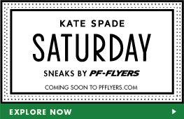 Kate Spade Saturday Sneaks - Explore Now