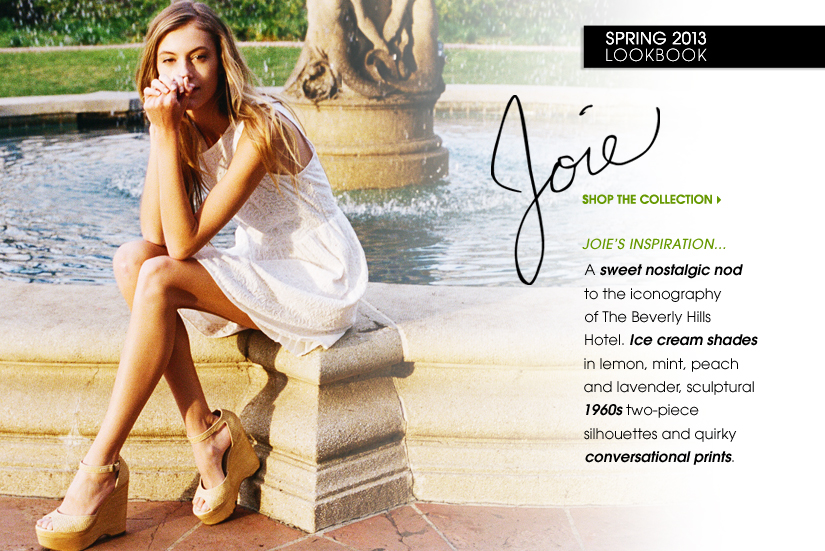 SPRING 2013 LOOKBOOK | Joie. SHOP THE COLLECTION