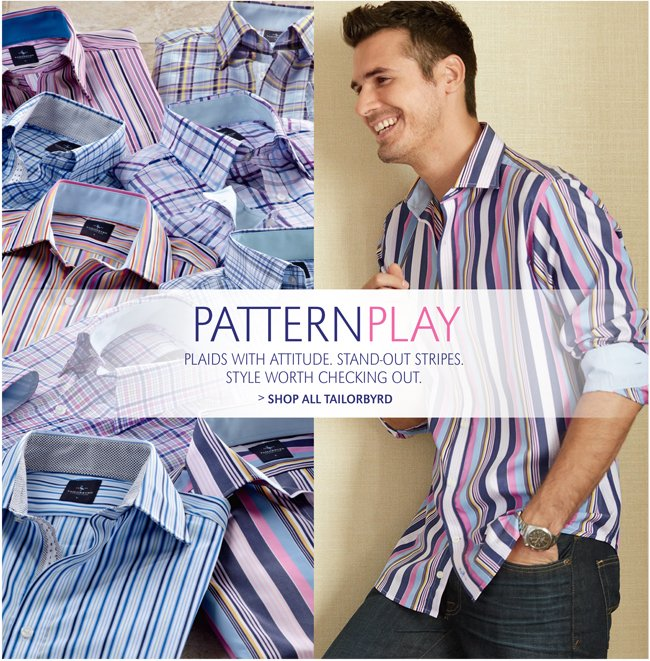 PATTERNPLAY | Plaids with attitude. Stand-out stripes. style worth checking out. | SHOP ALL TAILORBYRD