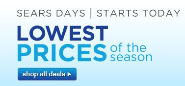 SEARS DAYS | STARTS TODAY | LOWEST PRICES of the season | shop all deals