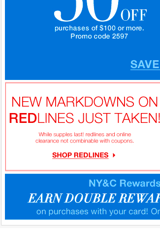 NEW Markdowns on Redlines + Earn Double Rewards & Free Shipping when you use your NY&C Rewards card!