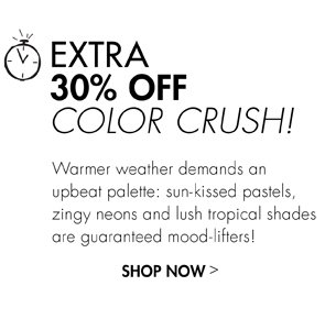 30% OFF COLOR CRUSH