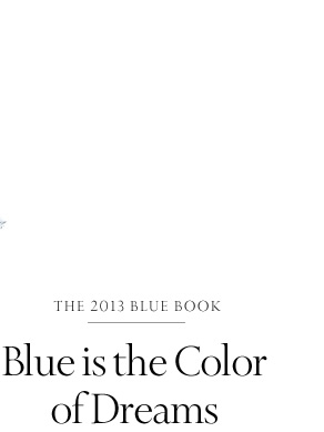 The 2013 Blue Book: Blue is the Color of Dreams