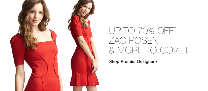 Up To 70% Off* Zac Posen & More To Covet