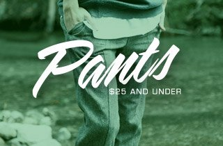 Pants: $25 and Under