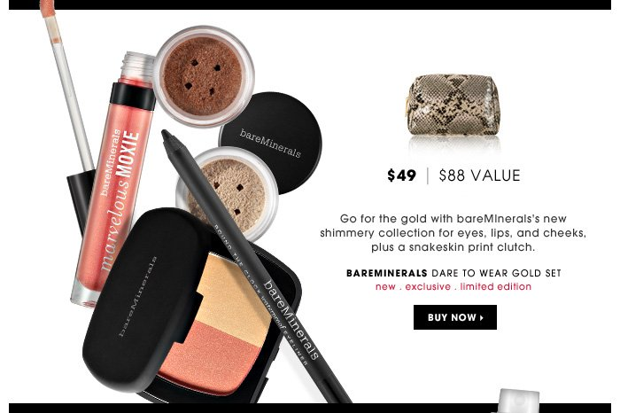 Go for the gold with bareMInerals's new shimmery collection for eyes, lips, and cheeks, plus a snakeskin print clutch.
