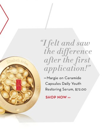 """I Felt and saw the difference after the first application!"" -Margie on Ceramide Capsules Daily Youth Restoring Serum, $72.00. SHOP NOW."