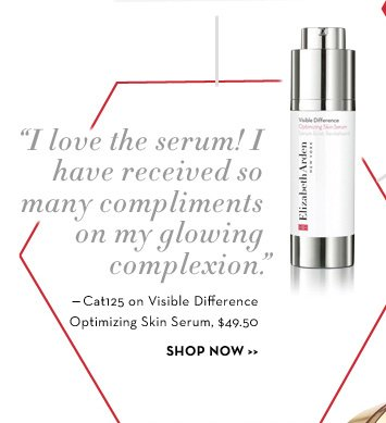 """I love the serum! I have received so many compliments on my glowing complexion."" - Cat125 on Visible Difference Optimizing Skin Serum, $49.50. SHOP NOW."
