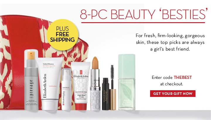 8-PC BEAUTY 'BESTIES'. For fresh, firm-looking, gorgeous skin, these top picks are always a girl's best friend. PLUS FREE SHIPPING. Enter code THEBEST at checkout. GET YOUR GIFT NOW.