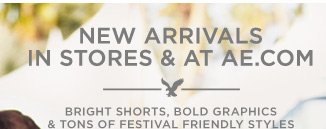 New Arrivals In Stores & At AE.com | Bright Shorts, Bold Graphics & Tons Of Festival Friendly Styles