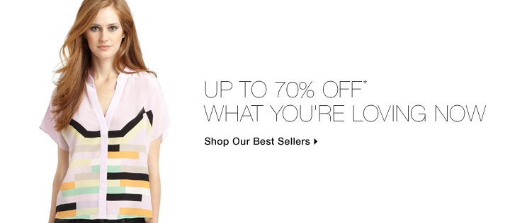 Up To 70% Off* What You're Loving Now