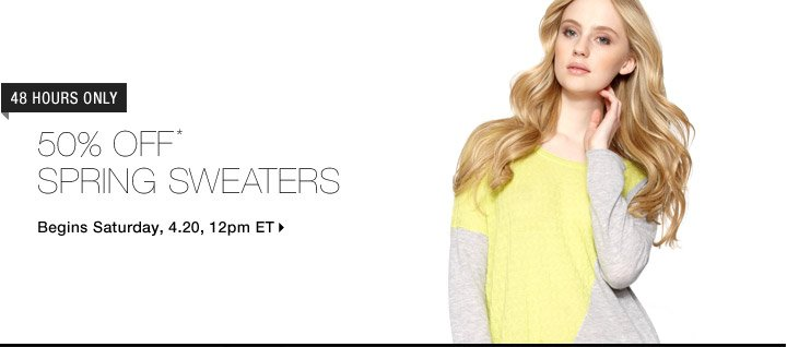 50% Off* Spring Sweaters...Shop Now