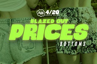 Blazed Out Prices: Bottoms