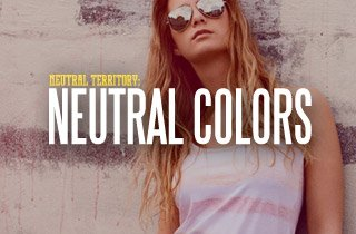 Neutral Territory: Neutral Colors