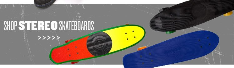 Check out Stereo Skateboards.