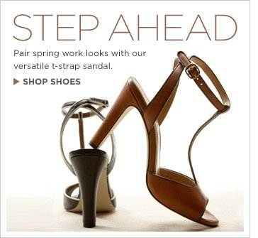 STEP AHEAD | Pair spring work looks with our versatile t-strap sandal. SHOP SHOES