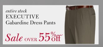 All Executive Gabardine Dress Pants - Over 55% Off*