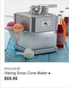 EXCLUSIVE - Waring Snow Cone Maker - $69.95