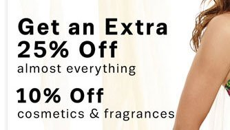 get an extra 25% off almost everything